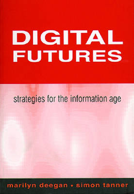 Digital Futures: Strategies for the Information Age (Paperback)
