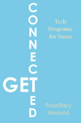 Get Connected: Tech Programs for Teens - The Young Adult Library Services Association (YALSA) (Paperback)