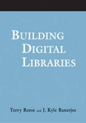 Building Digital Libraries: A How-To-Do-It Manual for Archivists & Librarians - A How-To-Do-It Manual For Archivists & Librarians (Paperback)