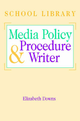 The School Library Media Policy and Procedure Writer