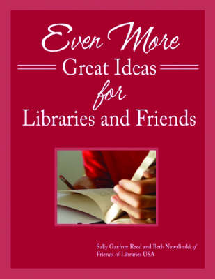 Even More Great Ideas for Libraries and Friends (Paperback)