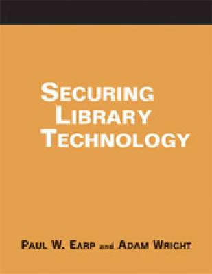 Securing Library Technology: A How-to-do-it Manual - How-to-do-it Manuals No. 162 (Paperback)