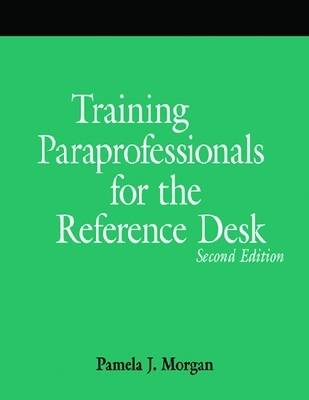 Training Paraprofessionals for Reference Service: A How-to-do-it Manual for Librarians - How-to-do-it Manuals No. 164 (Paperback)
