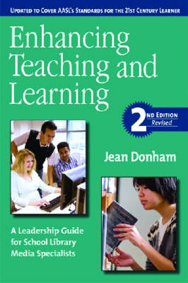 Enhancing Teaching and Learning: A Leadership Guide for School Library Media Specialists (Paperback)