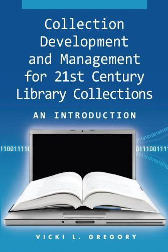 Collection Development and Management for 21st Century Library Collections: An Introduction (Paperback)