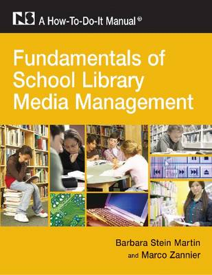 Fundamentals of School Library Media Management - A How-To-Do-It Manual (Paperback)