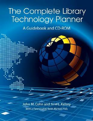 The Complete Library Technology Planner: A Guidebook with Sample Technology Plans and RFPs on CD-ROM