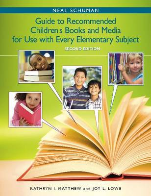 The Neal-Schuman Guide to Recommended Children's Books and Media for Use with Every Elementary Subject (Paperback)