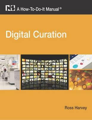 Digital Curation: A How-to-do-it Manual (Hardback)