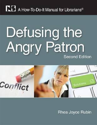 Defusing the Angry Patron: A How-to-Do-it Manual for Librarians (Paperback)