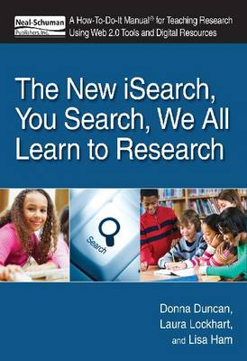 The New iSearch, You Search, We All Learn to Research: A How-To-Do-It Manual for Teaching Research Using Web 2.0 Tools and Digital Resources - A How-To-Do-It Manual for Teaching Research Using Web 2.0 Tools and Digital Resources (Paperback)