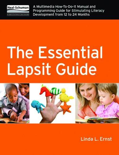 The Essential Lapsit Guide: A Multimedia How-To-Do-It Manual and Programming Guide for Stimulating Literacy Development from 12 to 24 months (Paperback)