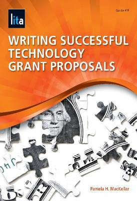 Writing Successful Technology Grant Proposals: A LITA Guide (Paperback)