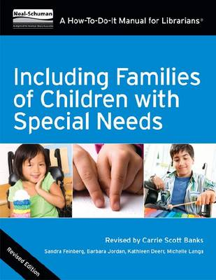 Including the Families of Children with Special Needs: A How-To-Do-It Manual for Librarians - How-to-do-it Manual for Librarians (Paperback)