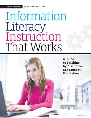 The New Information Literacy Instruction That Works: A Guide to Teaching by Discipline and Student Population (Paperback)