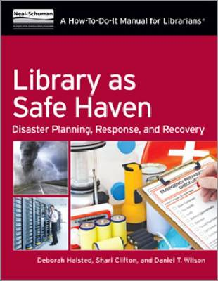 Library as Safe Haven: Disaster Planning, Response, and Recovery; a How-to-Do-it Manual for Librarians (Paperback)