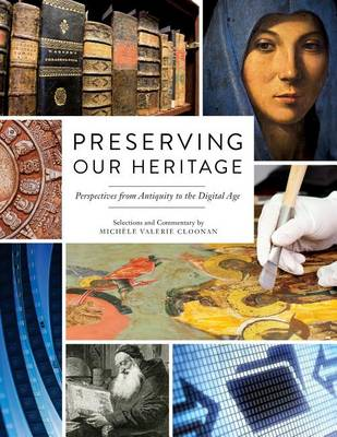 Preserving Our Heritage: Perspectives from Antiquity to the Digital Age (Paperback)