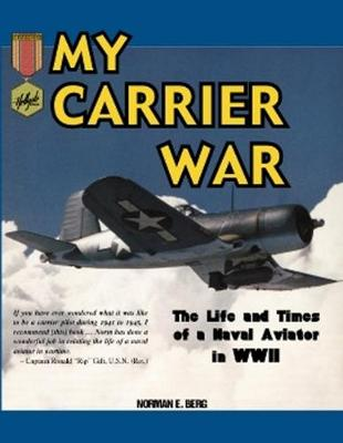 My Carrier War: The Life & Times of a Naval Aviator in World War II (Paperback)