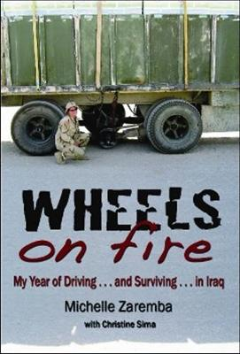 Wheels On Fire: My Year of Driving (and surviving) in Iraq (Paperback)
