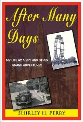 After Many Days: My Life as a Spy & Other Great Adventures (Paperback)