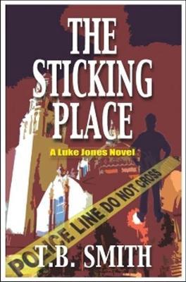 The Sticking Place: A Luke Jones Novel (Paperback)
