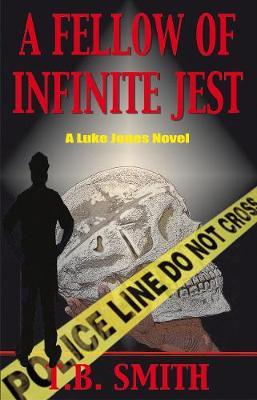 A Fellow of Infinite Jest: A Luke Jones Novel (Paperback)