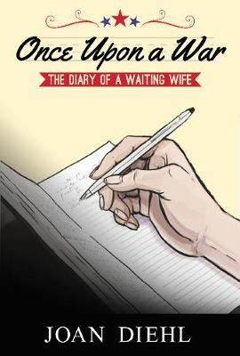 Once Upon a War: The Diary of a Waiting Wife (Paperback)