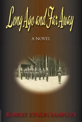 Long Ago and Far Away: A World War Two Novel (Paperback)