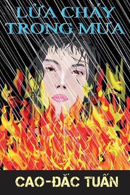 Fire in the Rain: Vietnamese Language Version: Lua Chay Trong Mua (Paperback)