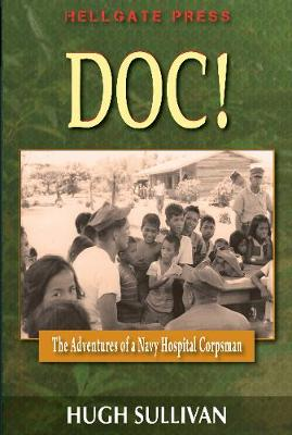 Doc! The Adventures of a Navy Hospital Corpsman: The Adventures of a Navy Hospital Corpsman (Paperback)