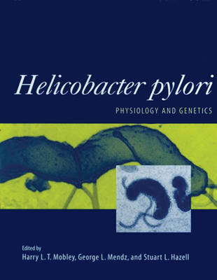 Helicobacter pylori: Physiology and Genetics (Hardback)
