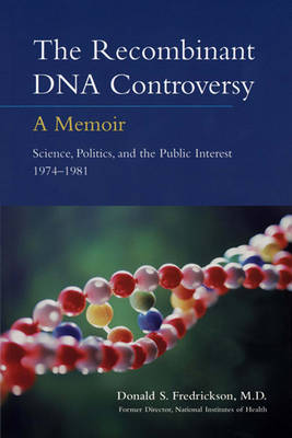 The Recombinant DNA Controversy: a Memoir (Paperback)