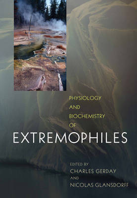 Physiology and Biochemistry of Extremophiles (Hardback)