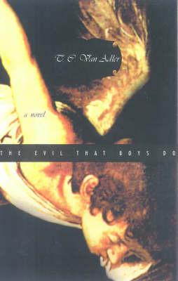 The Evil That Boys Do (Paperback)