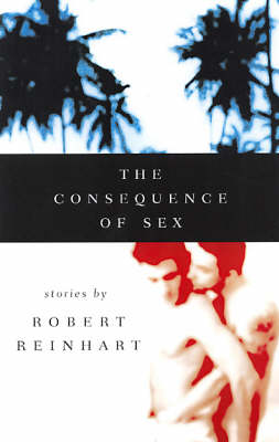 The Consequence Of Sex (Paperback)