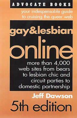 Gay And Lesbian Online 5th Edition: Your Indispensable Guide to Cruising the Queer Web (Paperback)