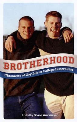 Brotherhood: Gay Life in College Fraternities (Paperback)