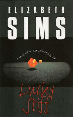 Lucky Stiff: Lillian Byrd Crime Story #3 (Paperback)