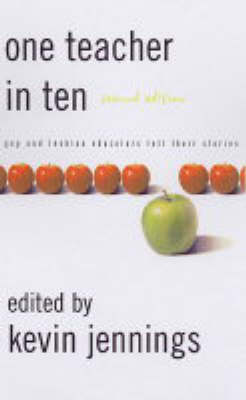 One Teacher in 10: The LGBT Educators Share Their Stories (Paperback)