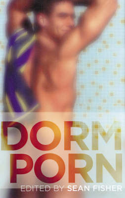 Dorm Porn: Raunchy Tales of Boys on Campus (Paperback)
