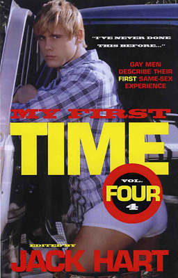 My First Time: v. 4: Gay Men Describe Their First Same-sex Experience (Paperback)