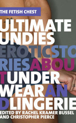 Ultimate Undies: Erotic Stories about Underwear and Lingerie (Paperback)