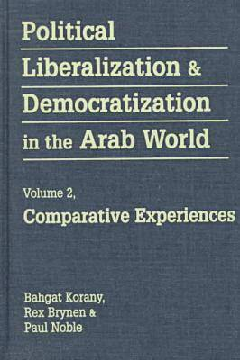 Political Liberalization and Democratization in the Arab World: Comparative Experiences (Hardback)