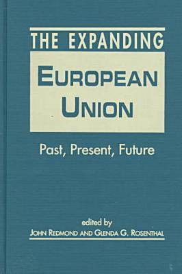 The Expanding European Union: Past, Present, Future (Hardback)