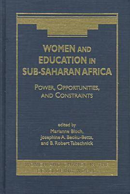 Women and Education in Sub-Saharan Africa: Power, Opportunities and Constraints - Women & Change in the Developing World (Hardback)