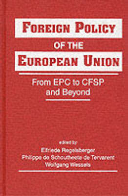 Foreign Policy of the European Union: From EPC to CFSP and Beyond (Hardback)