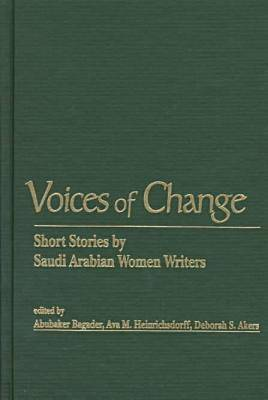 Voices of Change: Short Stories by Saudi Arabian Women Writers (Hardback)