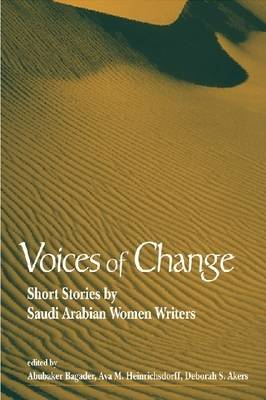 Voices of Change: Short Stories by Saudi Arabian Women Writers (Paperback)