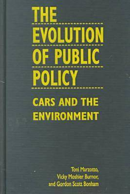 The Evolution of Public Policy: Cars and the Environment (Hardback)