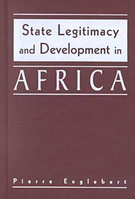 State Legitimacy and Development in Africa (Hardback)